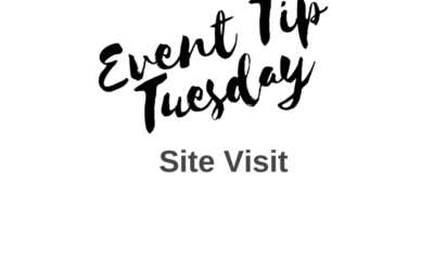 Event Tip Tuesday: Site Visit