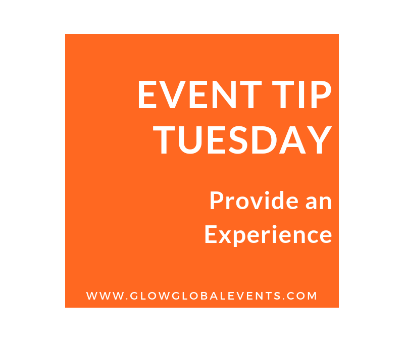 Event Tip: Provide and Experience
